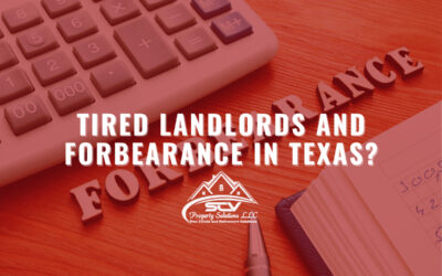Tired Landlords and forbearance in Texas?