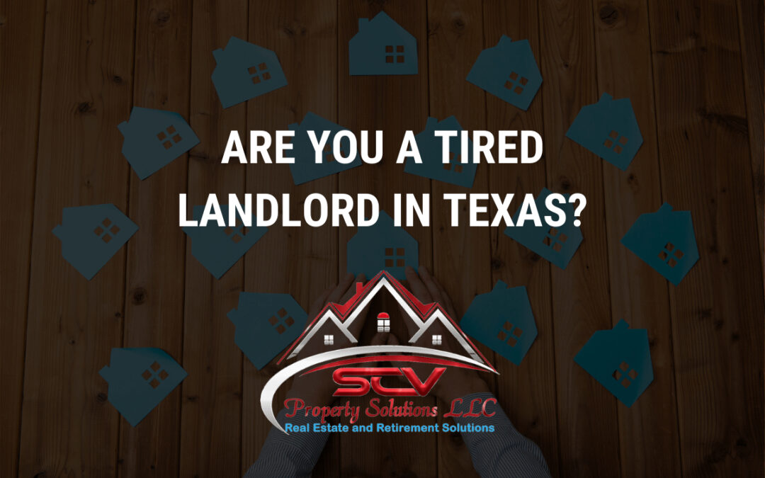 """Are You A """"Tired Landlord"""" In Texas?"""